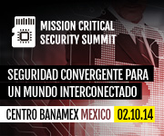 Mission Critical Security Summit - Seguridad Convergente para un Mundo Interconectado